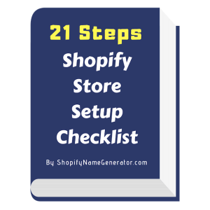 Shopify Store Setup Checklist (21 Steps)