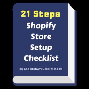 Shopify Store Setup Checklist (21 Steps)